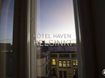 Hôtel Haven, un hébergement de rêve à Helsinki !
