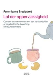 Lof der oppervlakkigheid: Contact tussen mensen met een verstandelijke of psychiatrische beperking en buurtbewoners
