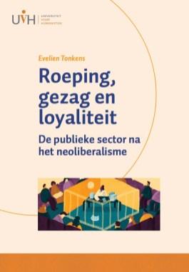Roeping, gezag en loyaliteit. De publieke sector na het neoliberalisme.