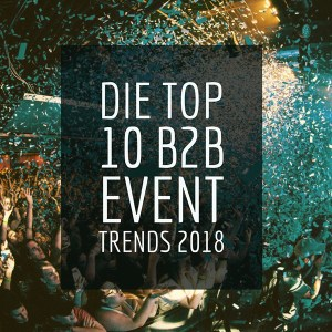 B2B Event Trends 2018