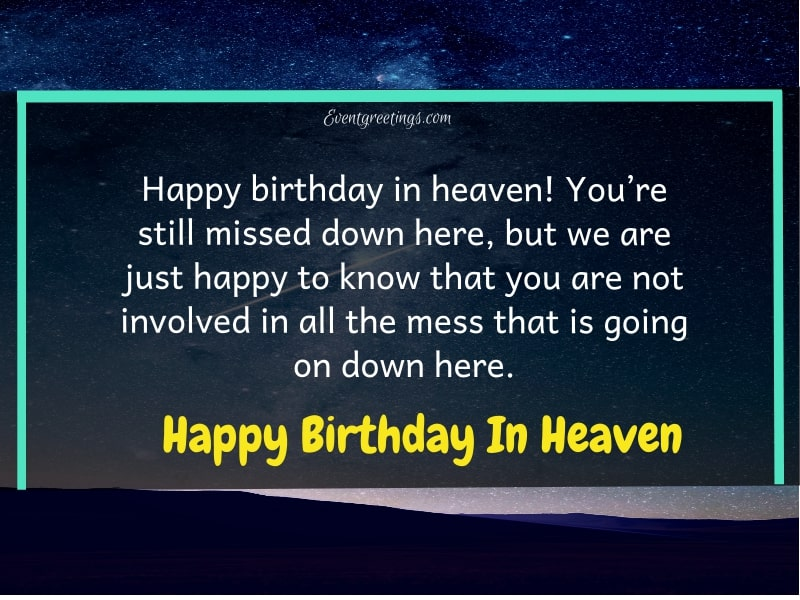 60 Best Happy Birthday In Heaven Quotes With Respect Love Events Greetings
