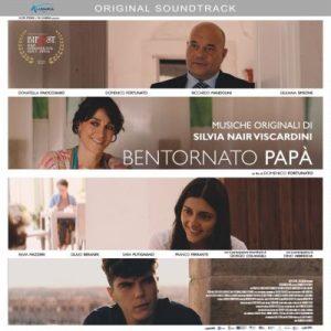 """SILVIA NAIR firma la colonna sonora del film """"BENTORNATO PAPÀ"""". Dal 21 ottobre 2021"""