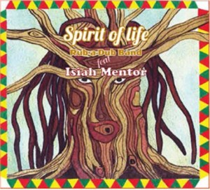 Rub-A-Dub-Band-Feat-Isiah-Mentor-Spirit-Of-Life-cover