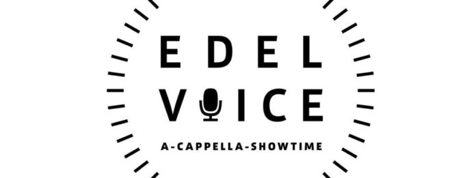 Edelvoice A-cappella-Showtime 5.– 7. April 2019