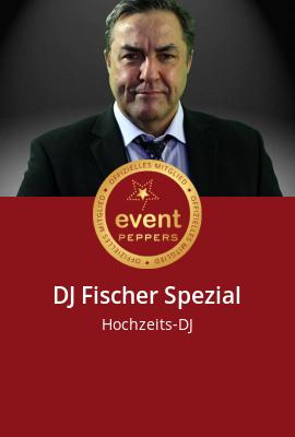 Künstler für Events: DJ Fischer Spezial