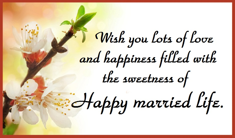 Happy Married Life Wishes Messages Images Wedding Wishes