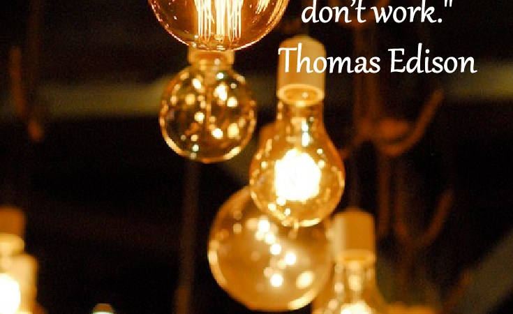 "Need some Monday Motivation to start your week off? Just remember: ""I have not failed, I have just found 10,000 ways that don't work."" Thomas Edison"