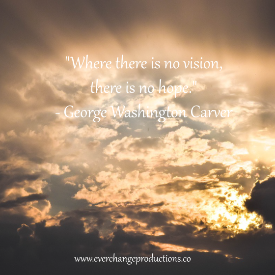 "Need some Monday Motivation to start off? ""When there is no vision, there is no hope."" -George Washington Carver"