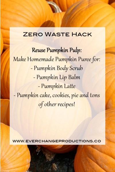 Zero Waste Hack: Reuse Pumpkin Pulp: Make Homemade Pumpkin Puree for: - Pumpkin Body Scrub - Pumpkin Lip Balm - Pumpkin Latte - Pumpkin cake, cookies, pie and tons of other recipes!