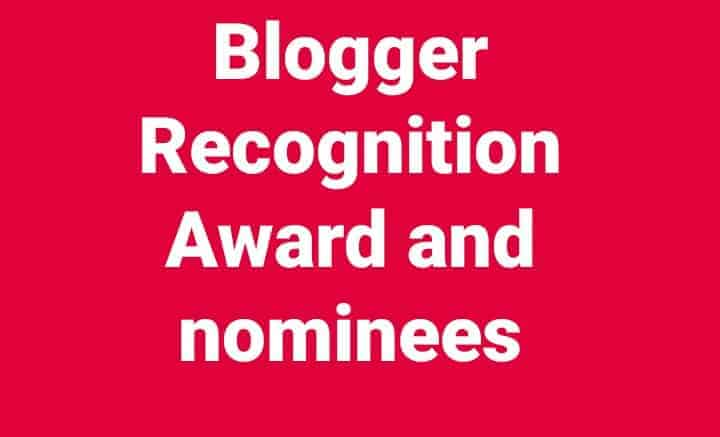 Blogger Recognition Award and nominees