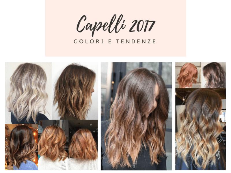 capelli 2017 tendenze colori