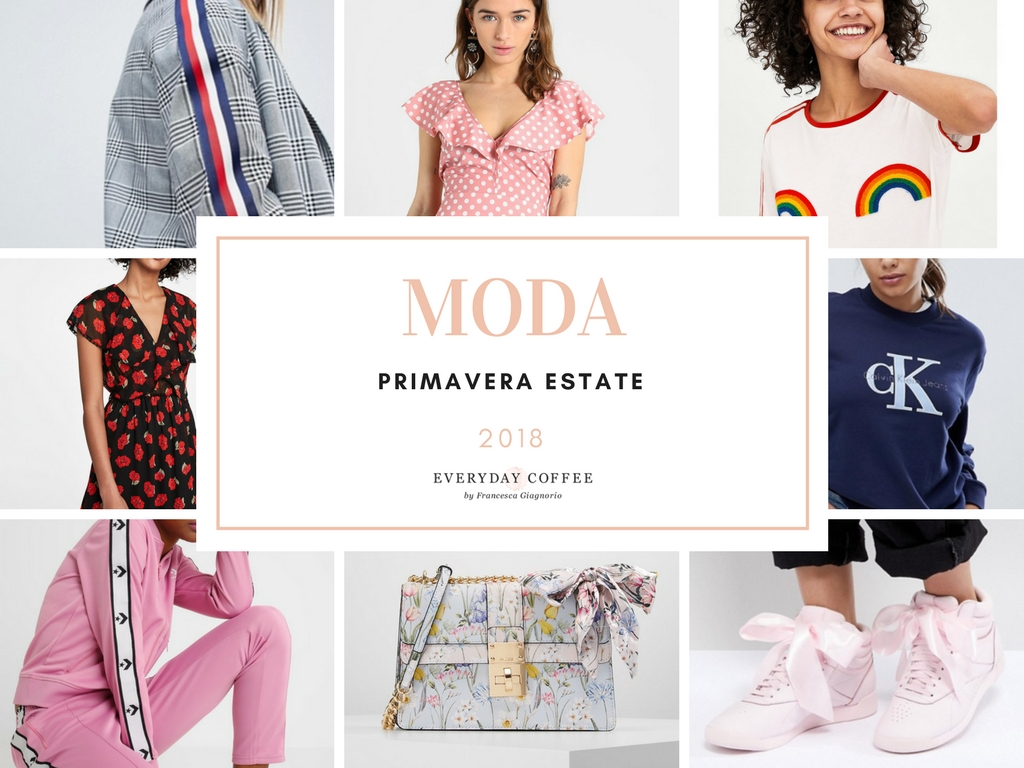 tendenza moda primavera estate 2018
