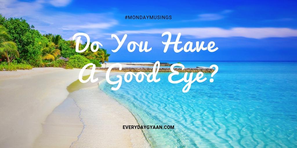 do you have a good eye
