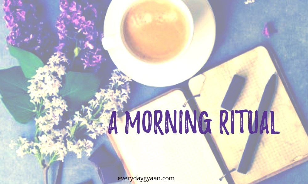 A Morning Ritual #MondayMusings #MondayBlogs