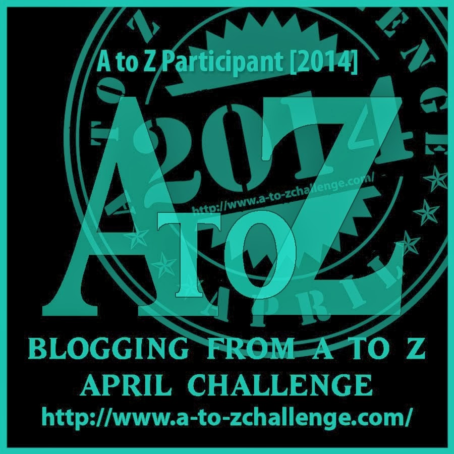 Blogging From A To Z Challenge 2014