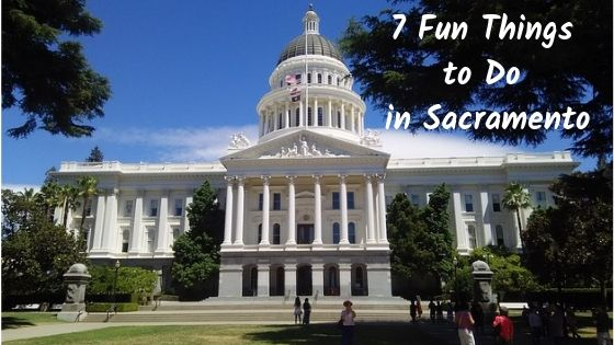 7 Fun Things to Do in Sacramento