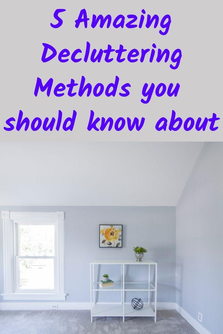 5 Amazing Decluttering Methods