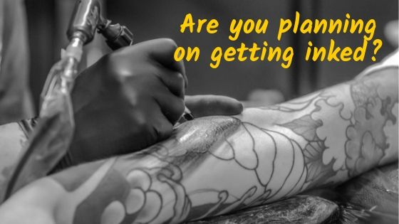 Are You Planning On Getting Inked?