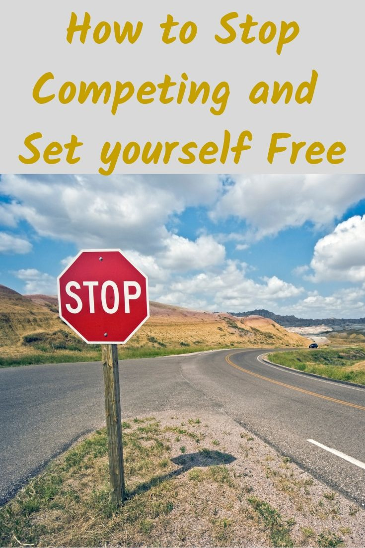 Stop Competing And Set Yourself Free