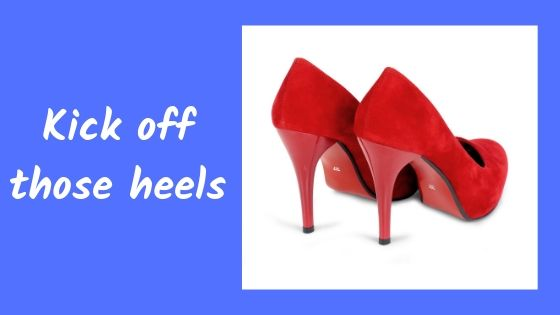 Kick off those heels