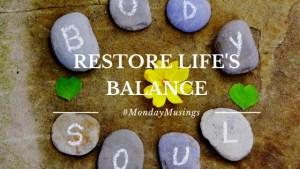 Restore life's balance