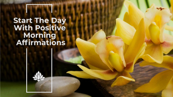 Start The Day With Positive Morning Affirmations