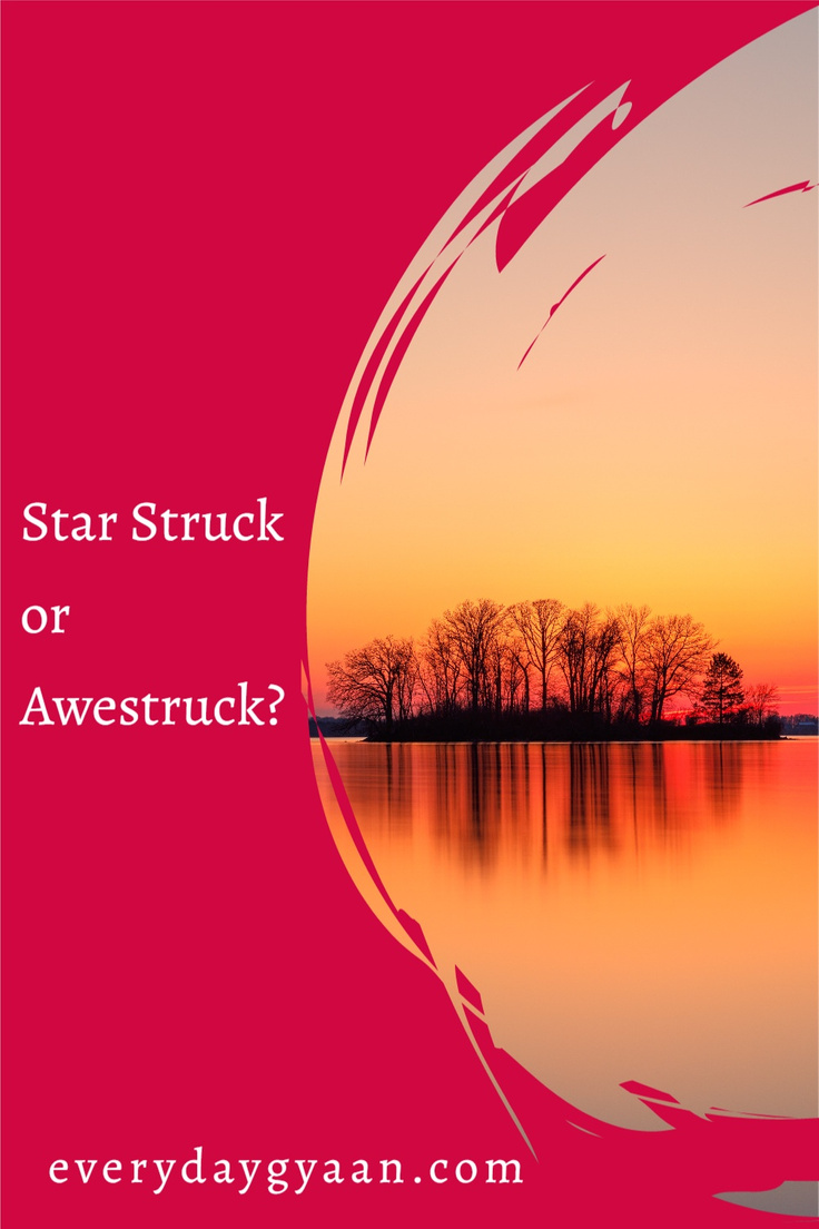 Star Struck or Awestruck?