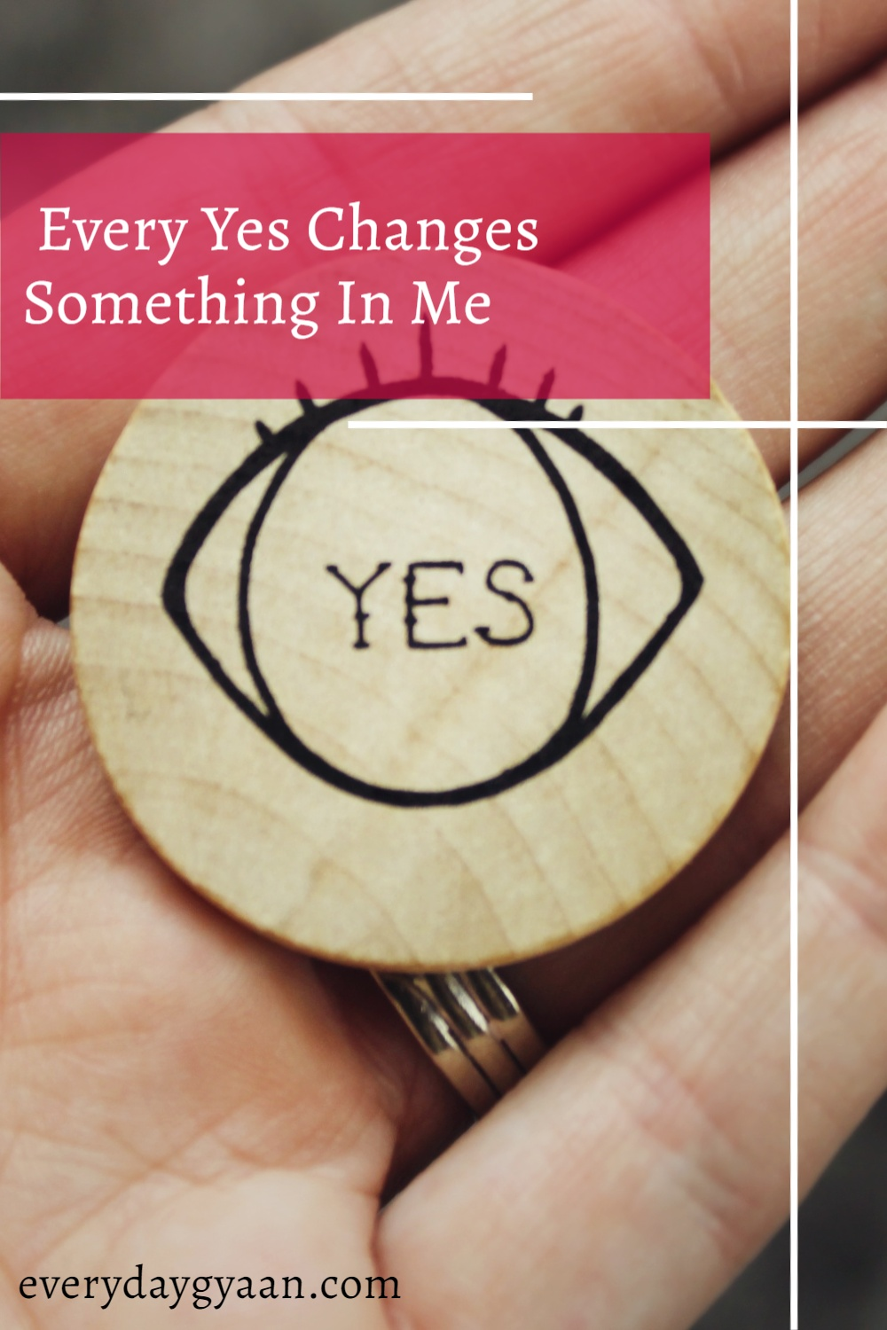 Every Yes Changes Something In Me