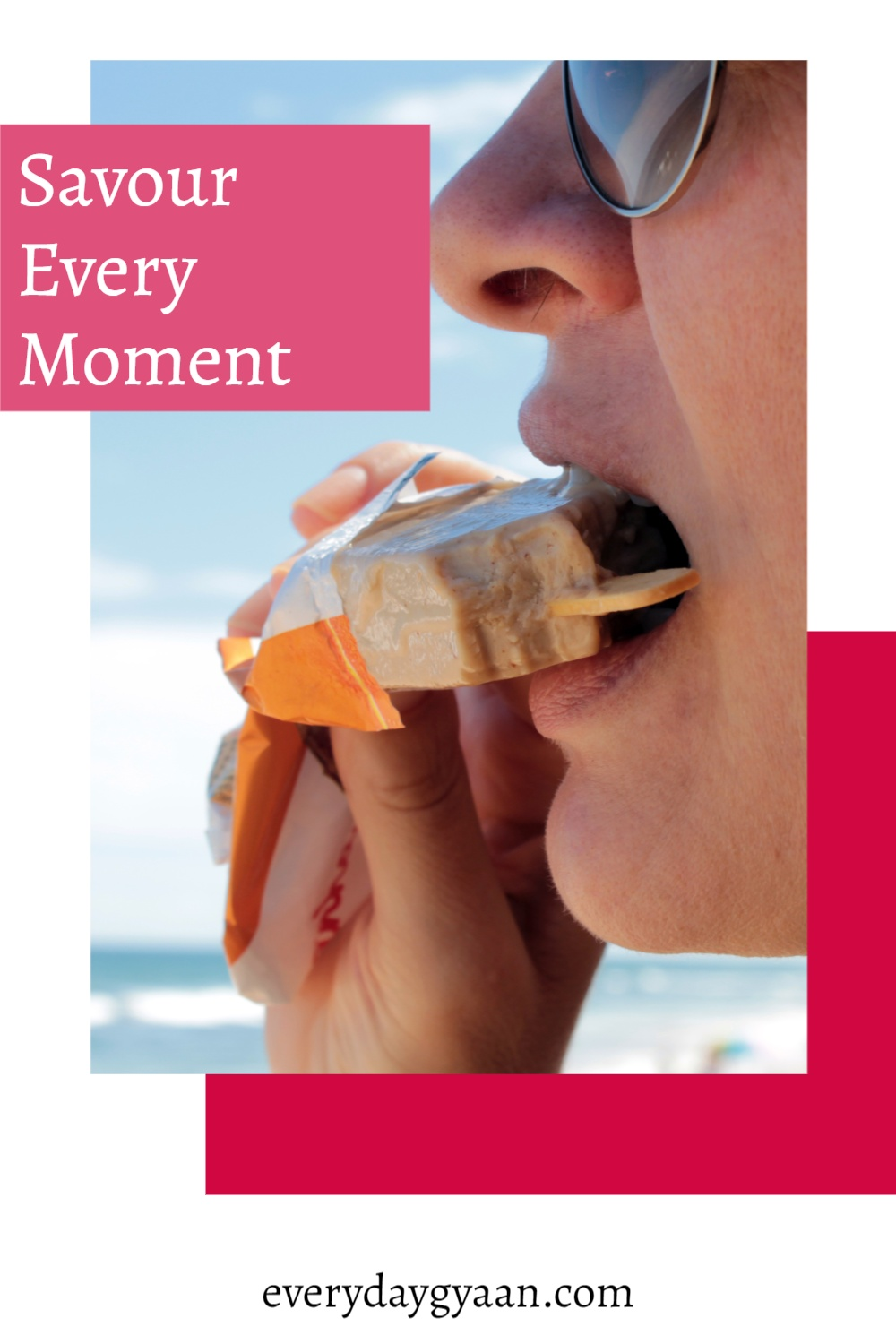 Savour Every Moment