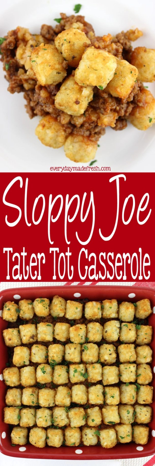 Who doesn't love a good sloppy joe? A easy to make homemade sloppy joe sauce makes this Sloppy Joe Tater Tot Casserole delicious and family pleasing! | Everydaymadefresh.com