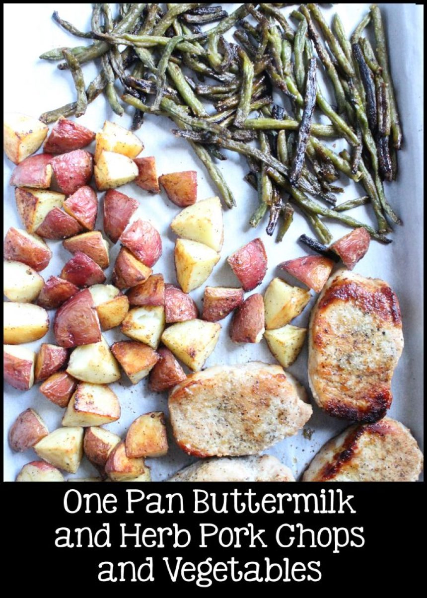 One Pan Buttermilk and Herb Pork Chops and Vegetables | EverydayMadeFresh.com