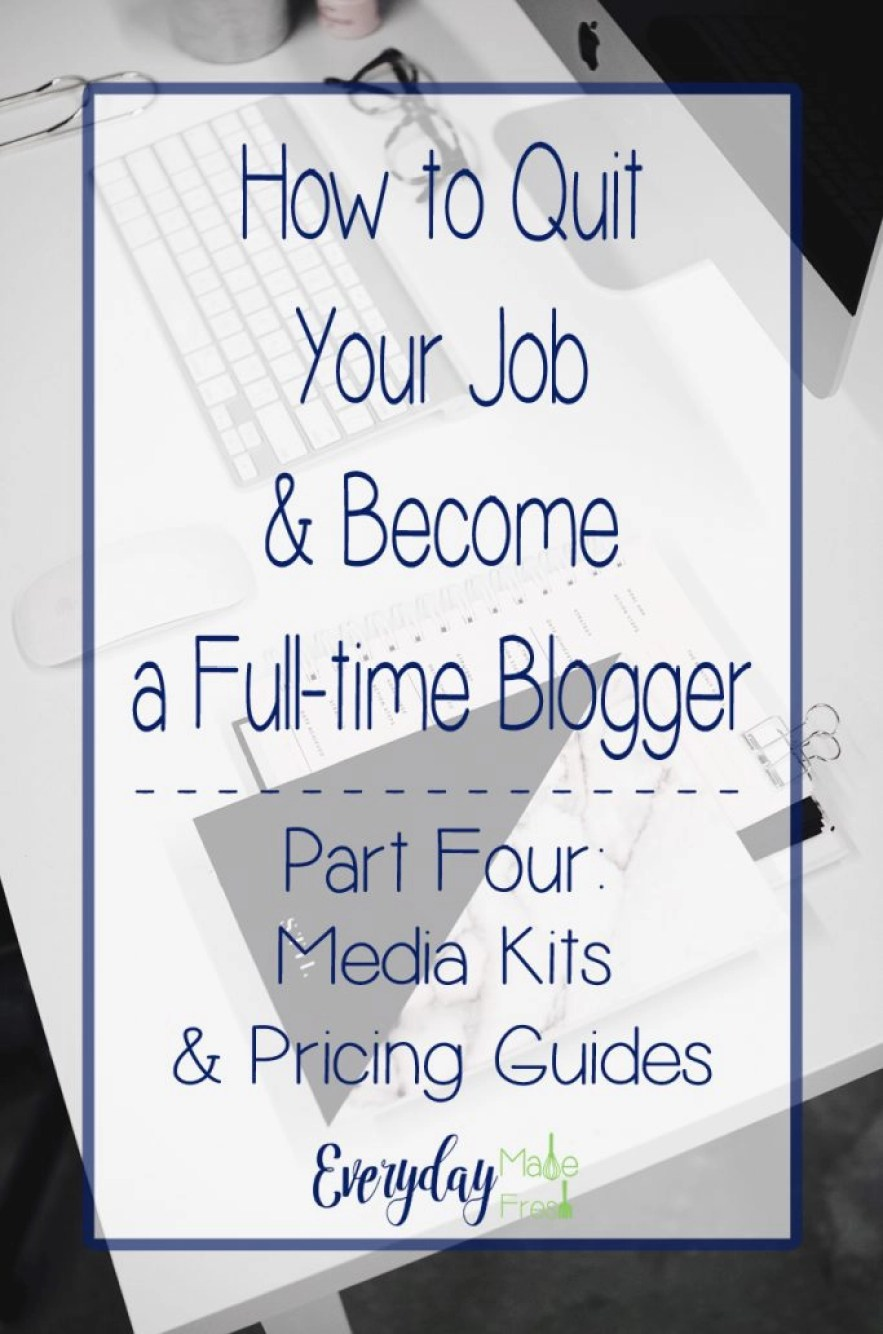 Part Four of Our Five Part Series –How to Quit Your Job & Become a Full-time Blogger Series – Part Four: Media Kits and Pricing Guides | EverydayMadeFresh.com
