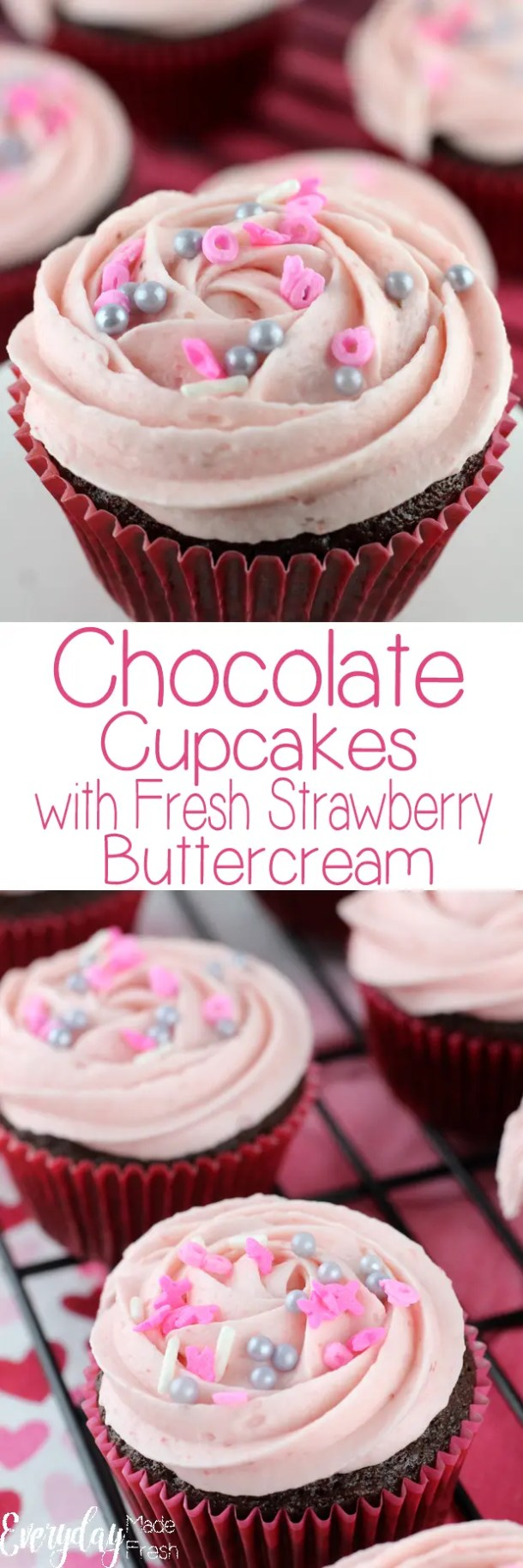 Chocolate Cupcakes with Fresh Strawberry Buttercream are made with the most moist, rich and flavorful chocolate base; topped with strawberry buttercream that's made with fresh strawberry puree.    EverydayMadeFresh.com