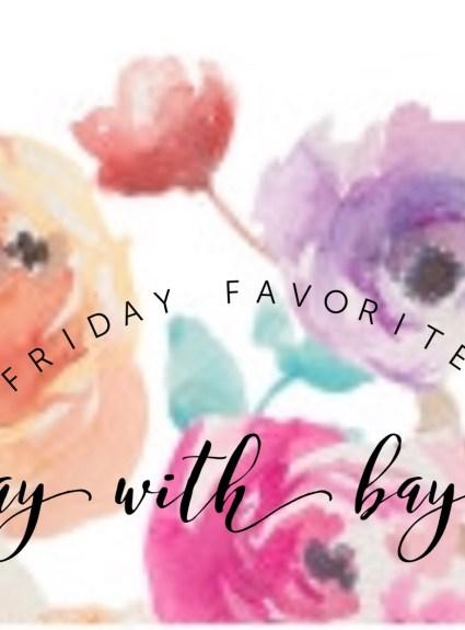 Friday Favorites
