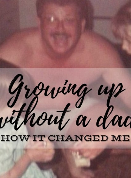 Growing up without a dad — how it changed me