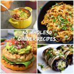 Top 30 Whole30 Dinner Recipes