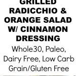 Grilled Radicchio & Orange Salad with Cinnamon Dressing