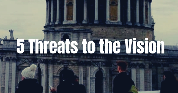 5 Threats to the Vision