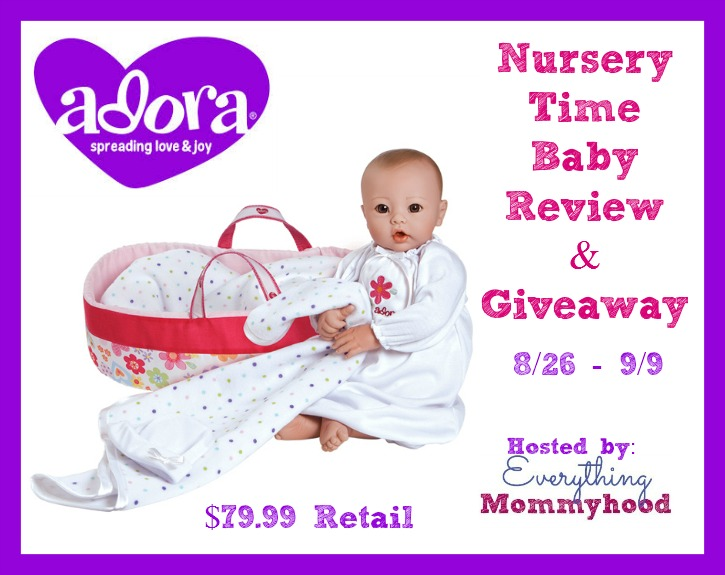 Adora Nursery Time Baby Doll Review Giveaway Ends 9 9