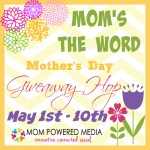 Bloggers Only Blogger Opp – Mom's The Word Mother's Day Giveaway Hop Sign Up