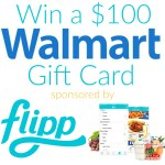 $100 Walmart Gift Card Giveaway – Sponsored by Flipp