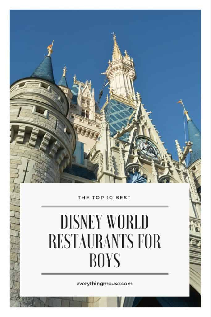 The top 10 Bestdisneyworldrestaurantsforboys