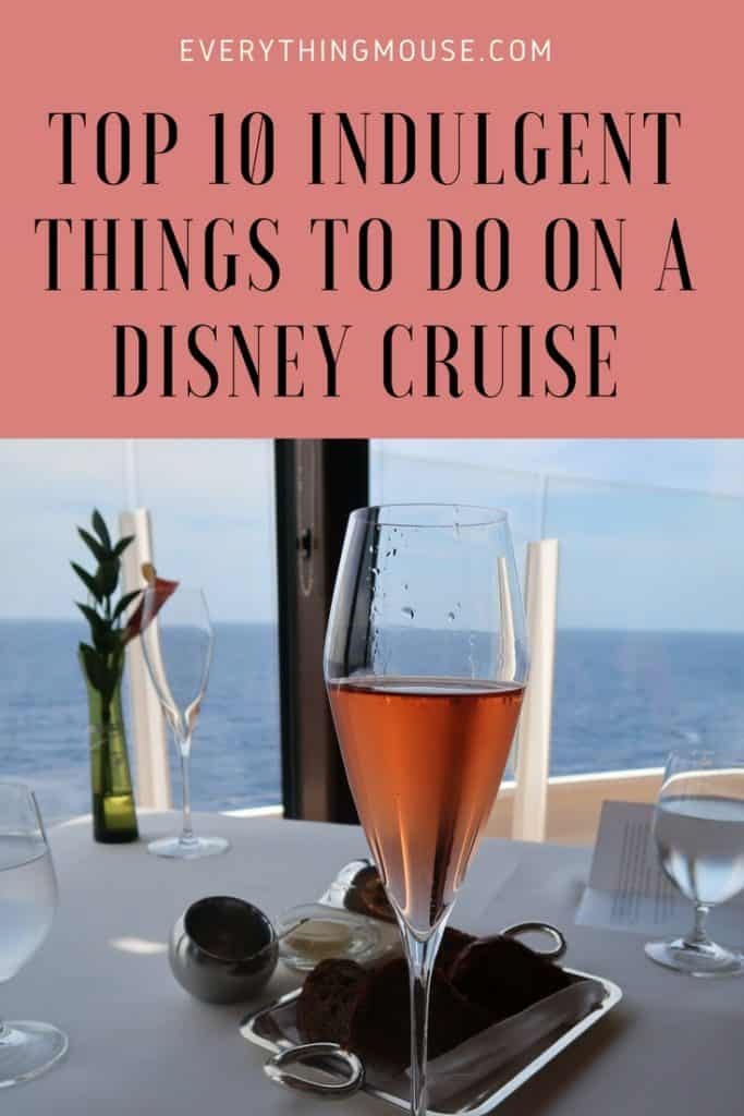 top10indulgentthingsonadisneycruise