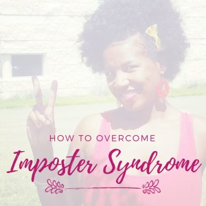 How To Overcome Imposter Syndrome | Dominique D Wilson