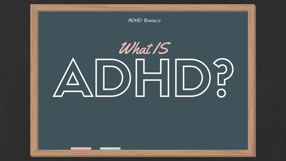 "Chalk board illustration with title: ""What IS ADHD?"""
