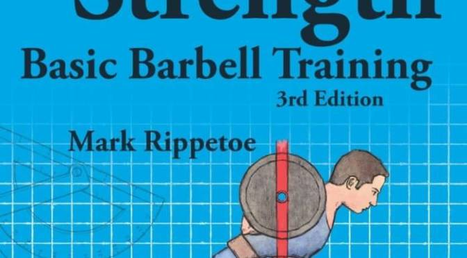Starting Strength 3rd Edition by Mark Rippetoe