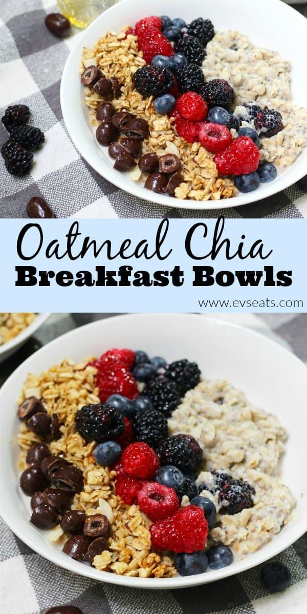 Oatmeal Chia Breakfast Bowls - Ev's Eats