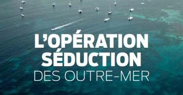 L'opération séduction des Outre-mer1