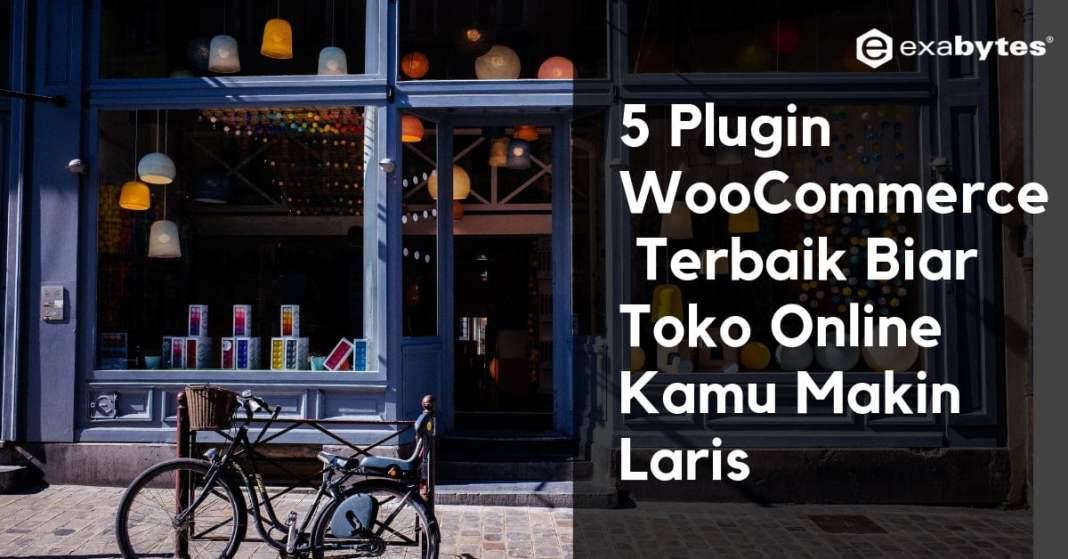 5 Plugin WooCommerce Terbaik Biar Toko Online Kamu Makin Laris-min