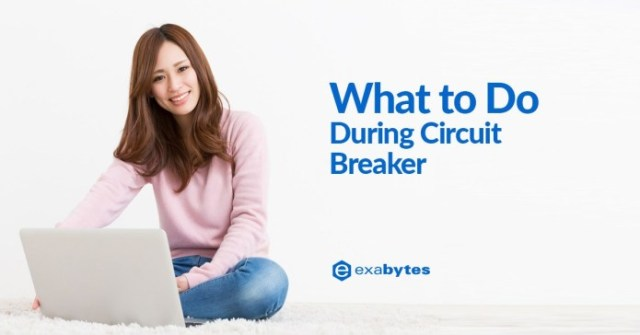 12 Things to Do During Circuit Breaker